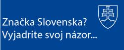 Značka Slovenska? Vyjadrite svoj názor ...